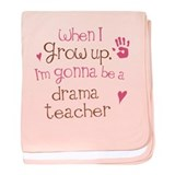 Kids Future Drama Teacher baby blanket
