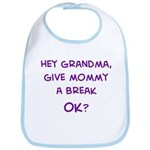 Give Mommy a Break Bib