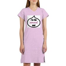 I'm the normal one! Women's Nightshirt