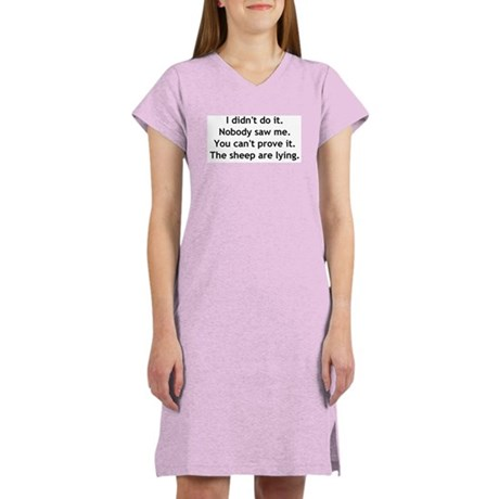 I didn't do it. Women's Nightshirt
