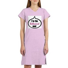 I'm the behaved one Women's Nightshirt