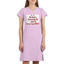 My Body's Screaming NO Women's Nightshirt