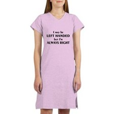 I May Be Left Handed Women's Nightshirt