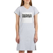 """Proud Parent of a Dentist"" Women's Nightshirt"