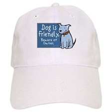 Dog Is Friendly Baseball Cap