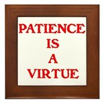 PATIENCE IS A VIRTUE™ Framed Tile