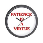 PATIENCE IS A VIRTUE™ Wall Clock
