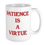 PATIENCE IS A VIRTUE™ Large Mug