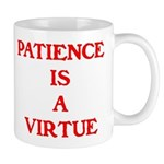 PATIENCE IS A VIRTUE™ Mug