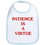 PATIENCE IS A VIRTUE™ Bib
