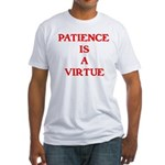 PATIENCE IS A VIRTUE™ Fitted T-Shirt