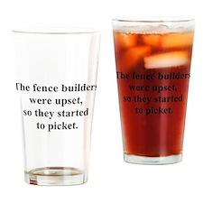 fence builder joke Drinking Glass
