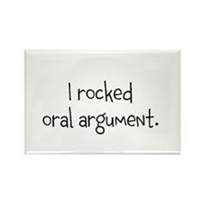 I rocked oral argument. Rectangle Magnet (100 pack