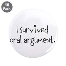 "I survived oral argument. 3.5"" Button (10 pac"