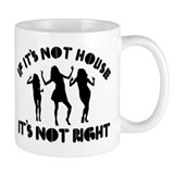 If it's not house it's not right Small Mug