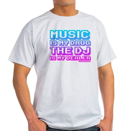 Music Is My Drug Light T-Shirt