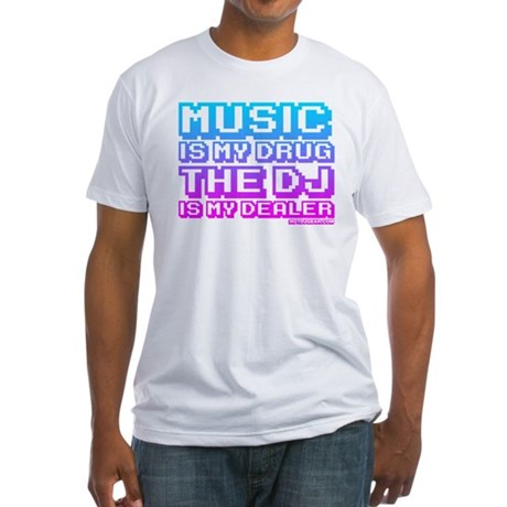 Music Is My Drug Fitted T-Shirt