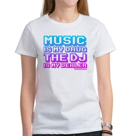 Music Is My Drug Women's T-Shirt