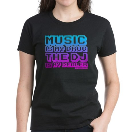 Music Is My Drug Women's Dark T-Shirt