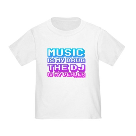 Music Is My Drug Toddler T-Shirt