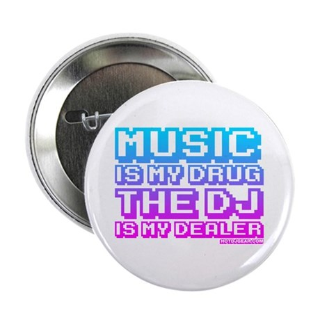 "Music Is My Drug 2.25"" Button"