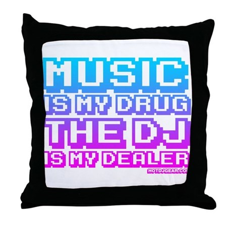 Music Is My Drug Throw Pillow