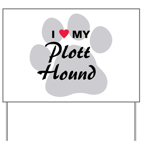 I Love My Plott Hound Yard Sign