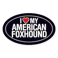 I Love My American Foxhound Oval Sticker/Decal