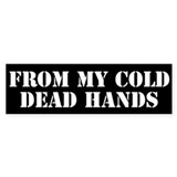 From My Cold Dead Hands Bumper Car Sticker