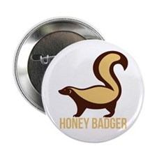 "Honey Badger BadAss 2.25"" Button"