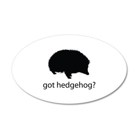 Got hedgehog? 22x14 Oval Wall Peel