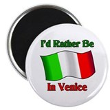 I'd Would Rather Be In Venice Magnet