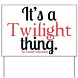 Twilight Thing Yard Sign