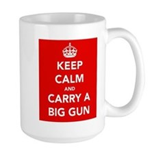 Carry a Big Gun.... Mug