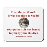 NATIVE AMERICAN PROVERB Mousepad