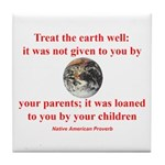 NATIVE AMERICAN PROVERB Tile Coaster