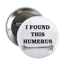 "i found this humerus 2.25"" Button (10 pack)"