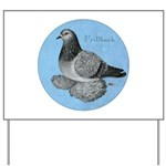 Frillback Pigeon Grizzle Yard Sign
