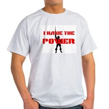 BY THE POWER OF GREYSKULL I H Ash Grey T-Shirt