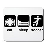 Eat Sleep Soccer Mousepad