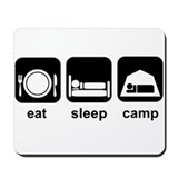 Eat Sleep Camp Mousepad
