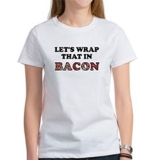 Wrap That In Bacon Tee