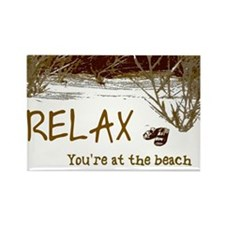 Relax You're At The Beach Rectangle Magnet
