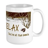 Relax You're At The Beach Mug