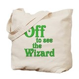 Off To See The Wizard The Wizard of Oz Tote Bag