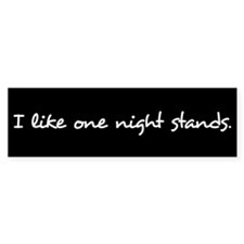 One Night Stands Bumper Sticker (blk)
