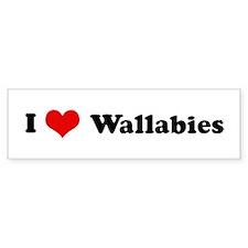 I Love Wallabies Bumper Bumper Sticker