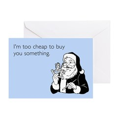 Too Cheap Greeting Card