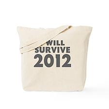 I Will Survive 2012 Tote Bag