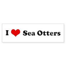 I Love Sea Otters Bumper Bumper Sticker